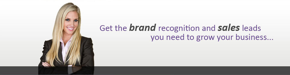 Get the brand recognition and sales leads you need to grow your business